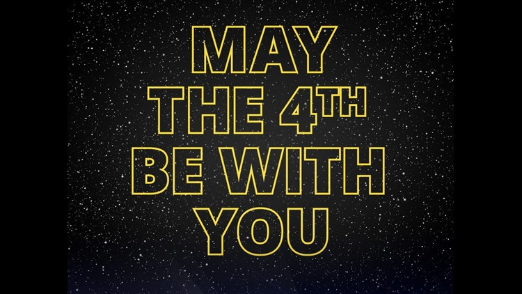 May The 4th Be With You It S National Star Wars Day